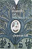 A Family of Strangers, Deborah Tall, 1932511458