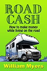If you've dreamed of living on the road in an RV, Camper or Van, but wondered how you could afford to do it, this book is for you.In Road Cash, you'll discover different ways to generate decent income while living on the road.  You'll learn h...