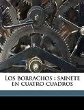 Los Borrachos, Seraf n Alvarez Quinter and Serafin Alvarez Quintero, 1149446099