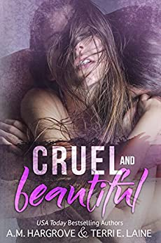 Cruel & Beautiful (A Cruel and Beautiful Book Book 1) by [Laine, Terri E., Hargrove, A.M.]