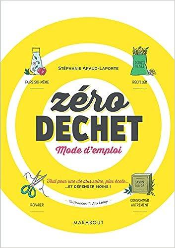 Zero Dechet Mode D Emploi Stephanie Araud Laporte