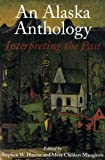 img - for An Alaska Anthology: Interpreting the Past book / textbook / text book