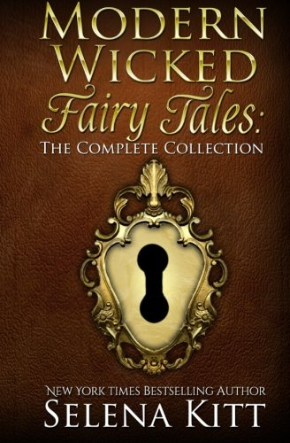 Modern Wicked Fairy Tales: The Complete Collection