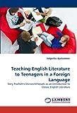 Teaching English Literature to Teenagers in a Foreign Language, Valgerður Bjarkadóttir, 3838348583