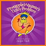 Pineapple Waussie's Tickly Problem (Book & Audio CD) (The Waussies)