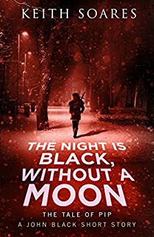 The Night is Black, Without a Moon (John Black Book 2.5) by [Soares, Keith]