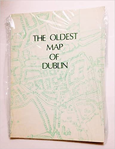 Oldest Map Of Ireland.The Oldest Map Of Dublin Proceedings Of The Royal Irish Academy
