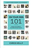 On Your Own 101: Not the Ordinary Survival Guide to Living on Your Own