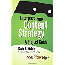 Enterprise Content Strategy: A Project Guide by Kevin Nichols (2015-01-02)