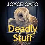 Deadly Stuff | Joyce Cato