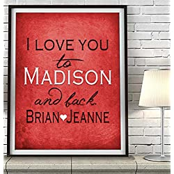 """I Love You to Madison and Back"" Wisconsin ART PRINT, Customized & Personalized UNFRAMED, Wedding gift, Valentines day gift, Christmas gift, Graduation gift, All Sizes"
