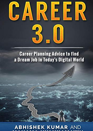 Career 3.0: Career Planning Advice to Find your Dream Job in Today's Digital World (Best Answers To Competency Based Questions)