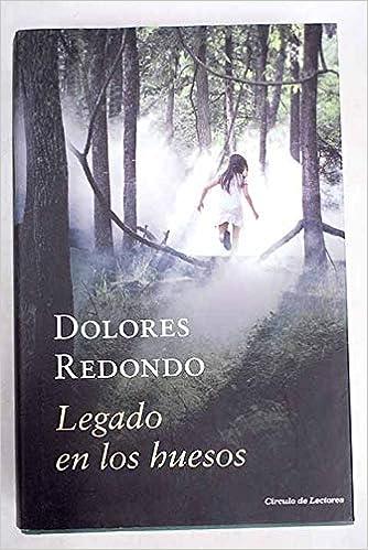 Legado En Los Huesos: Amazon.es: Redondo Meira, María Dolores: Libros