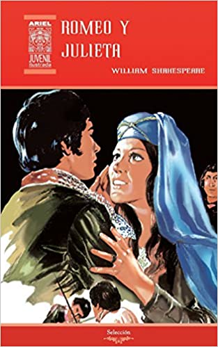Romeo y Julieta (Ariel Juvenil) (Volume 22) (Spanish Edition): William Shakespeare, William Palacios, Rafael Díaz Ycaza, Nelson Jácome: 9789978182086: ...