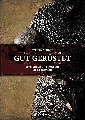 Gut gerüstet – Kettenhemd und -rüstung selbst gemacht: Amazon.de ...