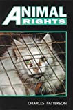 Animal Rights, Charles Patterson, 089490468X