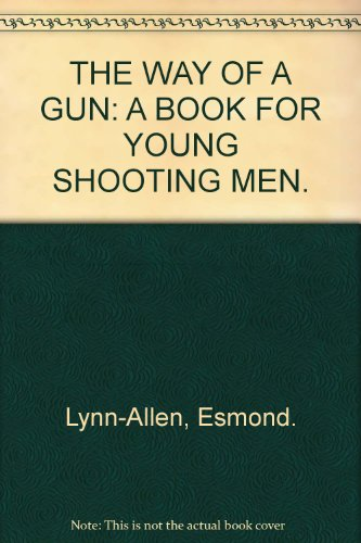 The way of the gun: A book for young shooting men