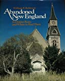 Abandoned New England: Its Hidden Ruins and Where to Find Them