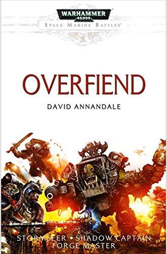 Overfiend: A Space Marine Battles Hardcover Anthology includes: Stormseer, Shadow Captain & Forge Master (Warhammer 40,000 40K 30K Games Workshop Forgeworld) OOP