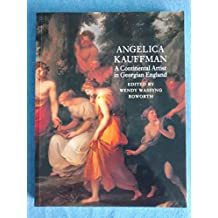 Angelica Kauffman: A Continental Artist in Georgian England