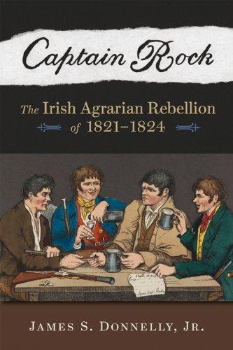captain-rock-the-irish-agrarian-rebellion-of-1821-1824-history-of-ireland-the-irish-diaspora
