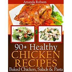 Healthy Chicken Recipes: 90+ Healthy Dinner Recipes Using Leftover Baked Chicken Breast With Salad and Pasta