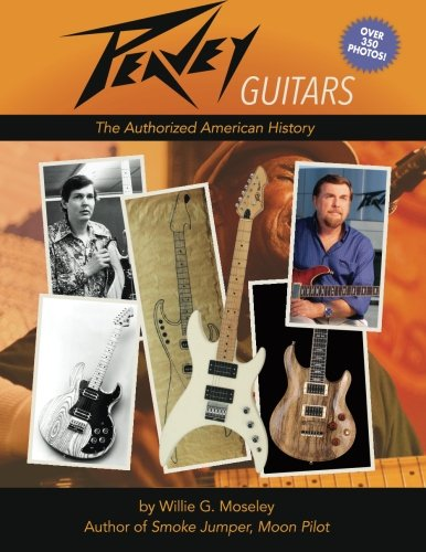- Peavey Guitars: The Authorized American History
