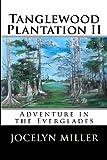 Tanglewood Plantation Ii, Jocelyn Miller, 0988621401