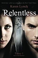 Relentless (French version) (French Edition) Paperback