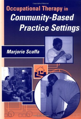 Read Online By Marjorie Scaffa - Occupational Therapy in Community-Base Settings: 1st (first) Edition ebook