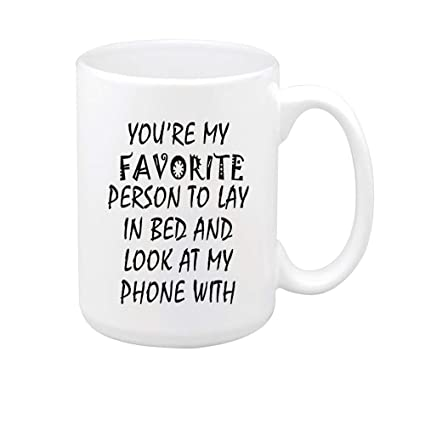 Amazoncom Funny Quotes Youre My Favorite Person To Lay In Bed And