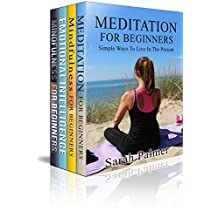 MEDITATION: Meditation For Beginners Box Set – Your Mindfulness Guide to Relief Stress, Achieve Happiness and Peace (Happiness, Emotional Intelligence, How to meditate, meditation techniques)