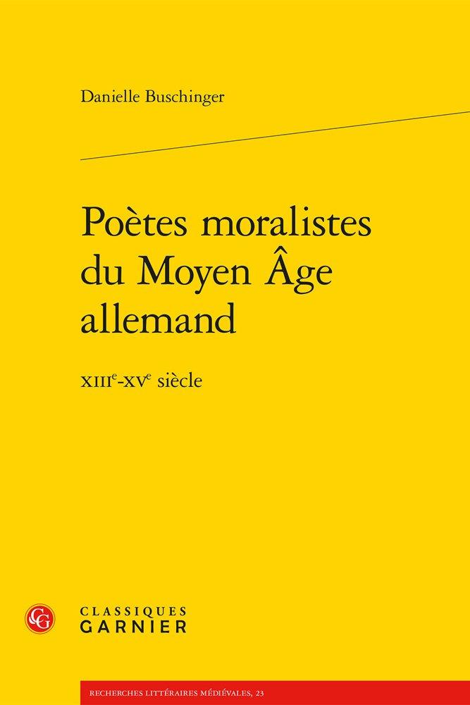 Amazon Fr Poetes Moralistes Du Moyen Age Allemand Xiiie Xve Siecle Buschinger Danielle Livres