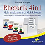 Rhetorik 4in1: Mehr erreichen durch Kleinigkeiten (Rhetorik-Signale, Schlagfertigkeit, Small-Talk, Selbstsicherheit) | Thomas Schlayer