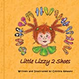 Little Lizzy 2 Shoes, Cynthia Newans, 1434335097