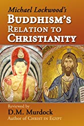 Buddhism's Relation to Christianity: A Review by D.M. Murdock