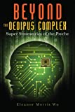 img - for Beyond The Oedipus Complex: Super Symmetries of the Psyche book / textbook / text book