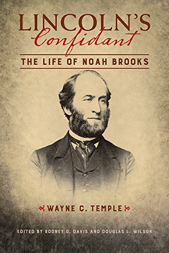 - Lincoln's Confidant: The Life of Noah Brooks (The Knox College Lincoln Studies Center)