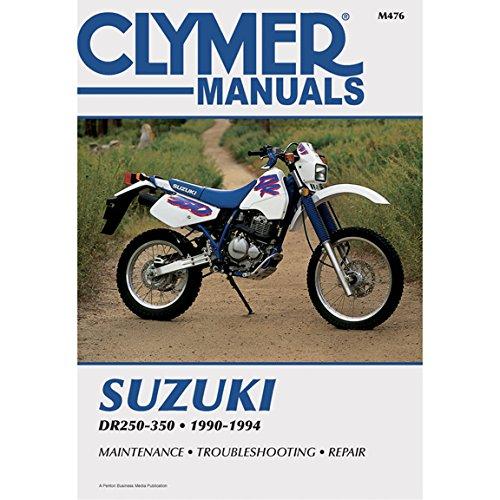 Clymer Suzuki DR250-350, 1990-1994: Maintenance, Troubleshooting, Repair (CLYMER MOTORCYCLE REPAIR)