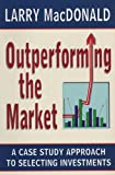 Outperforming the Market, Larry MacDonald, 1550223690