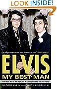 #1: Elvis: My Best Man: Radio Days, Rock 'n' Roll Nights, and My Lifelong Friendship with Elvis Presley