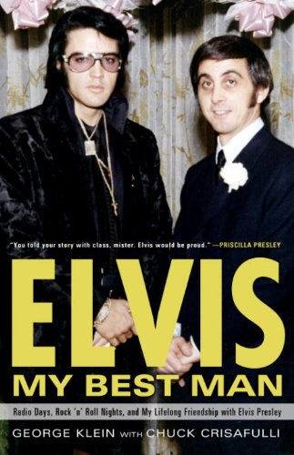 Elvis: My Best Man: Radio Days, Rock 'n' Roll Nights, and My Lifelong Friendship with Elvis Presley cover