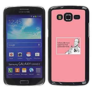 Qstar Arte & diseño plástico duro Fundas Cover Cubre Hard Case Cover para Samsung Galaxy Grand 2 II / SM-G7102 / SM-G7105 ( Support Wine Drink Funny Quote Pink Man)