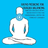 Sound Medicine for Chakra Balancing Singing Bowl Meditation for the Vishuddha, 5th or Throat Chakra