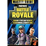 Fortnite Battle Royale: Master Guide - Season 4 Tips and Secrets to becoming a Fortnite God