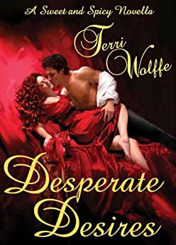 Desperate Desires (A Sweet and Spicy Novella) by [Wolffe, Terri]