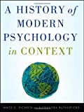 A History of Modern Psychology in Context 1st Edition