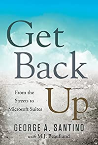 Get Back Up: From The Streets To Microsoft Suites by George A. Santino ebook deal