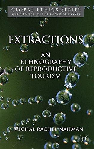 Extractions: An Ethnography of Reproductive Tourism (Global Ethics)