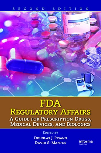 FDA Regulatory Affairs: A Guide for Prescription Drugs, Medical Devices, and Biologics Pdf